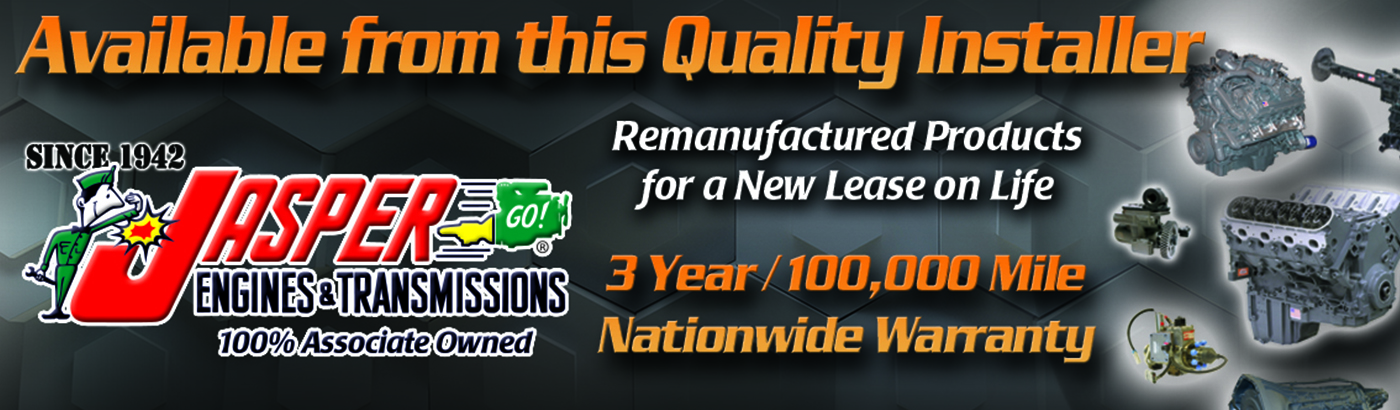 Jasper Engines and Transmissions parts available here. Remanufactured parts with a 3 Year / 100,000 mile warranty.